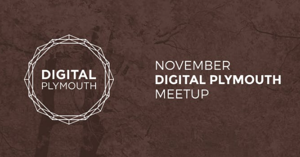Digital Plymouth Meetup November